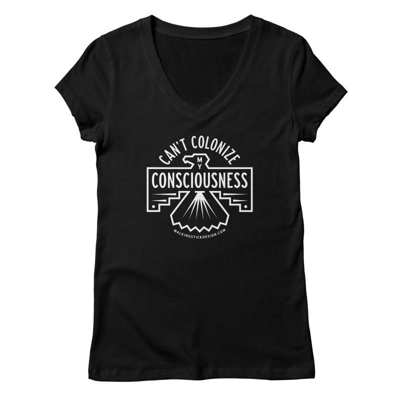 Can't Colonize  + WalkingStick Design Co. Women's V-Neck by WalkingStick Design's Artist Shop