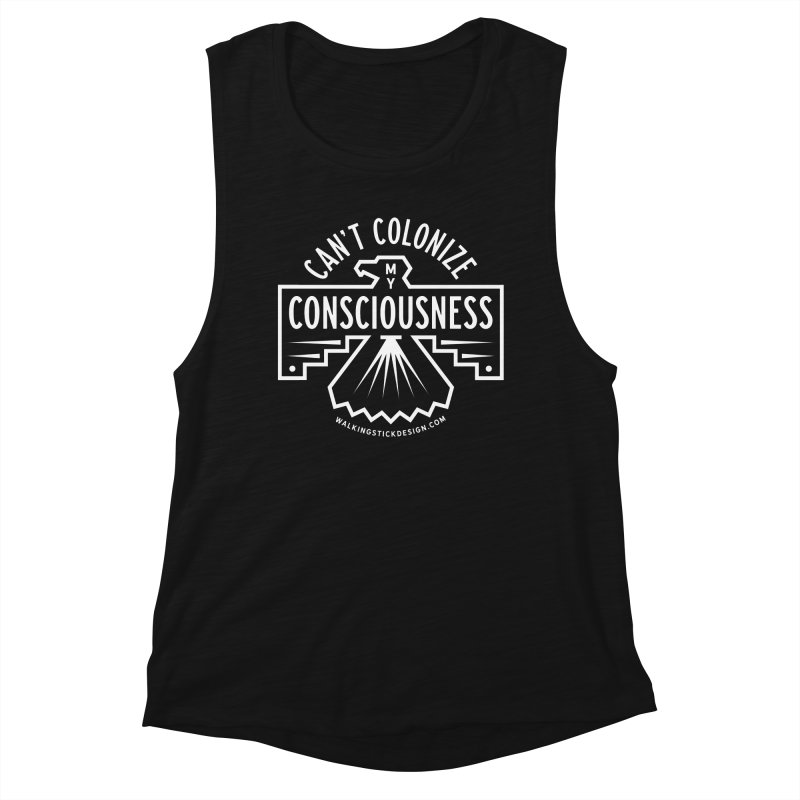 Can't Colonize  + WalkingStick Design Co. Women's Tank by WalkingStick Design's Artist Shop