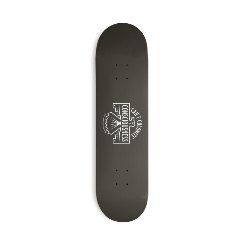 Can't Colonize  + WalkingStick Design Co. Accessories Deck Only Skateboard by WalkingStick Design's Artist Shop