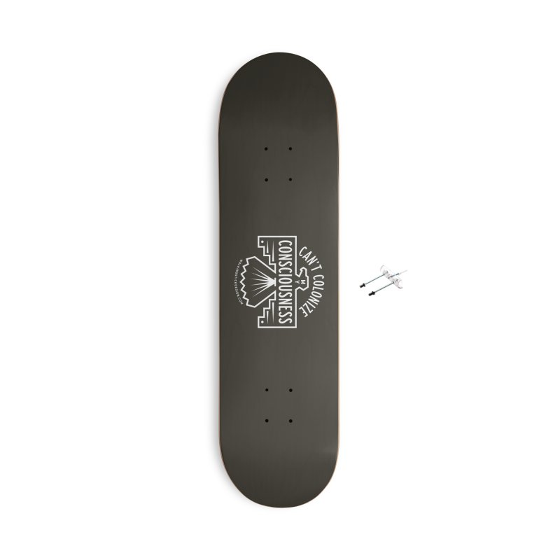 Can't Colonize  + WalkingStick Design Co. Accessories With Hanging Hardware Skateboard by WalkingStick Design's Artist Shop