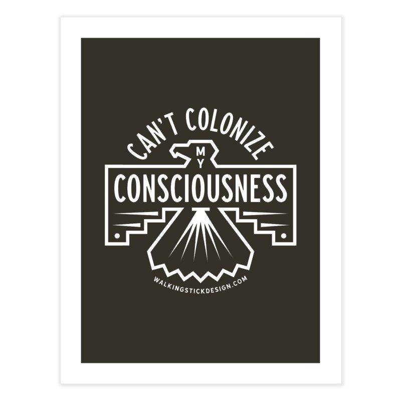 Can't Colonize  + WalkingStick Design Co. Home Fine Art Print by WalkingStick Design's Artist Shop