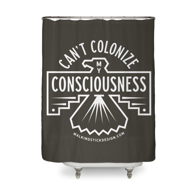 Can't Colonize  + WalkingStick Design Co. Home Shower Curtain by WalkingStick Design's Artist Shop
