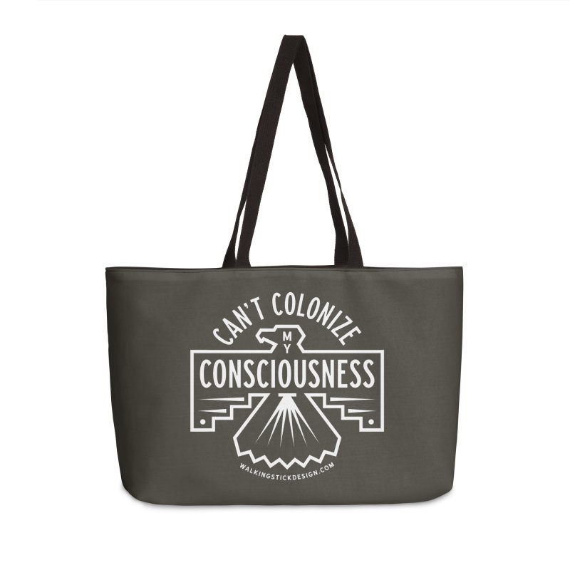 Can't Colonize  + WalkingStick Design Co. Accessories Weekender Bag Bag by WalkingStick Design's Artist Shop
