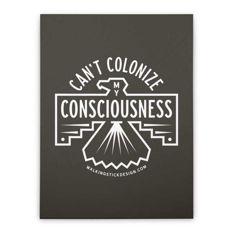 Can't Colonize  + WalkingStick Design Co. Home Stretched Canvas by WalkingStick Design's Artist Shop