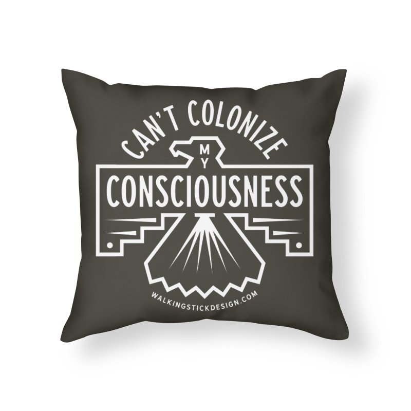 Can't Colonize  + WalkingStick Design Co. Home Throw Pillow by WalkingStick Design's Artist Shop