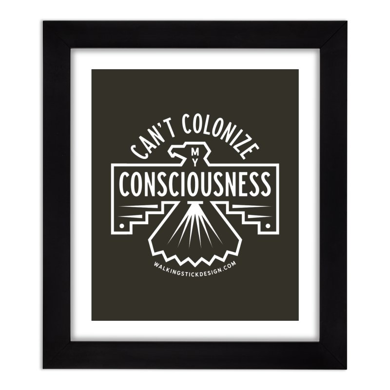 Can't Colonize  + WalkingStick Design Co. Home Framed Fine Art Print by WalkingStick Design's Artist Shop