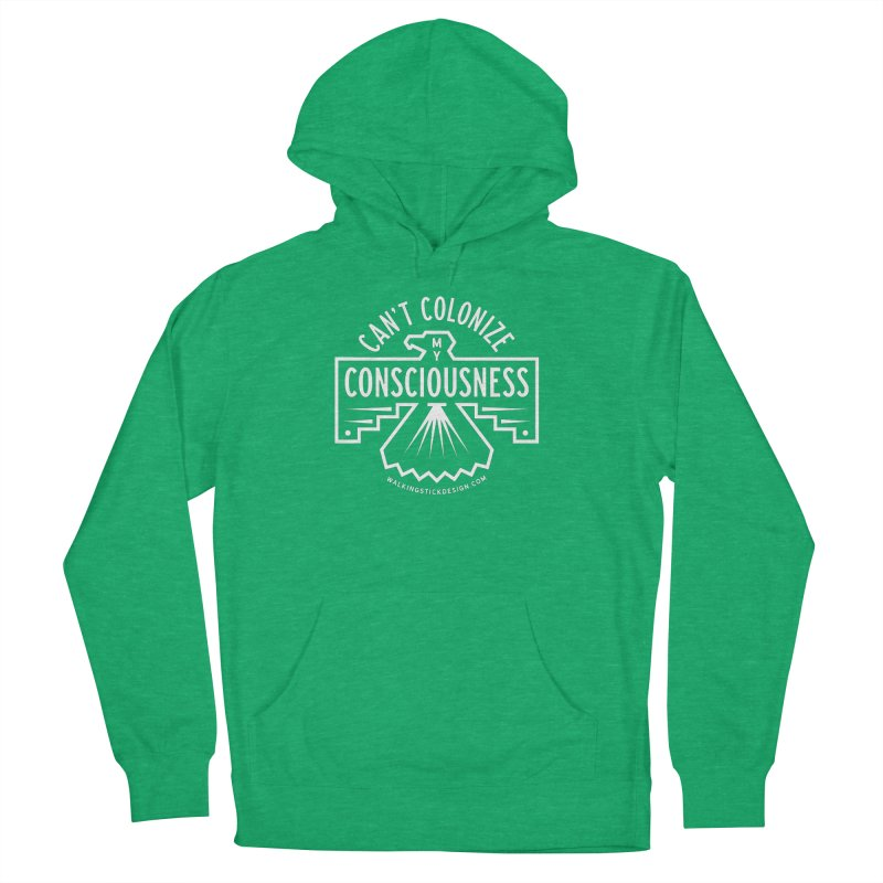 Can't Colonize  + WalkingStick Design Co. Women's French Terry Pullover Hoody by WalkingStick Design's Artist Shop
