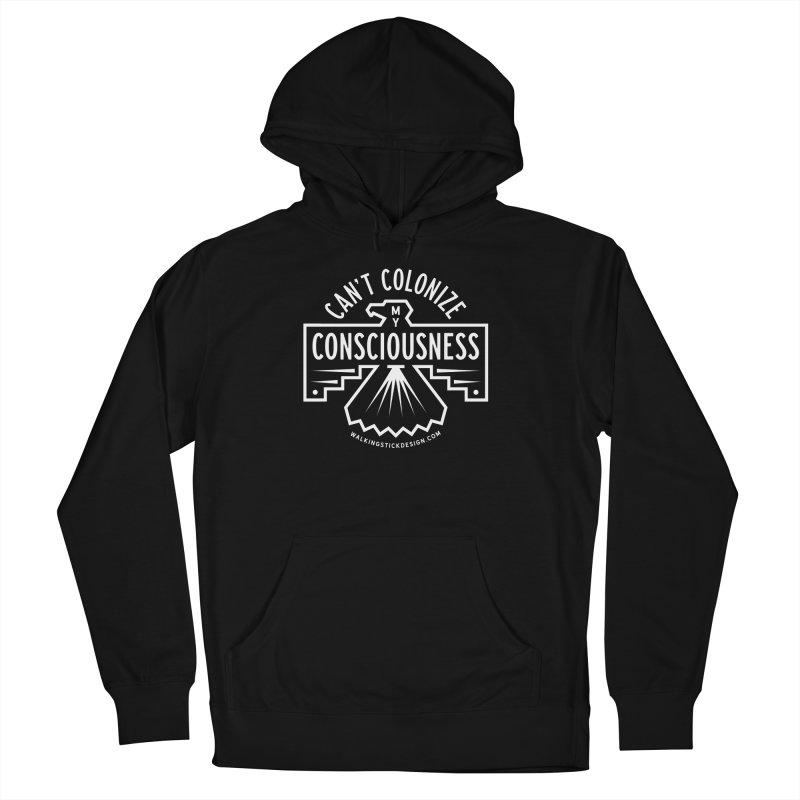 Can't Colonize  + WalkingStick Design Co. Men's French Terry Pullover Hoody by WalkingStick Design's Artist Shop