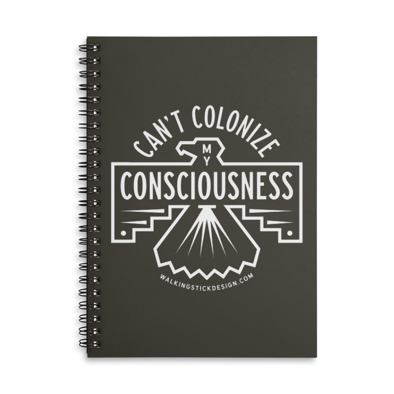 Can't Colonize  + WalkingStick Design Co. Accessories Lined Spiral Notebook by WalkingStick Design's Artist Shop