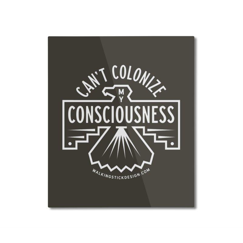 Can't Colonize  + WalkingStick Design Co. Home Mounted Aluminum Print by WalkingStick Design's Artist Shop