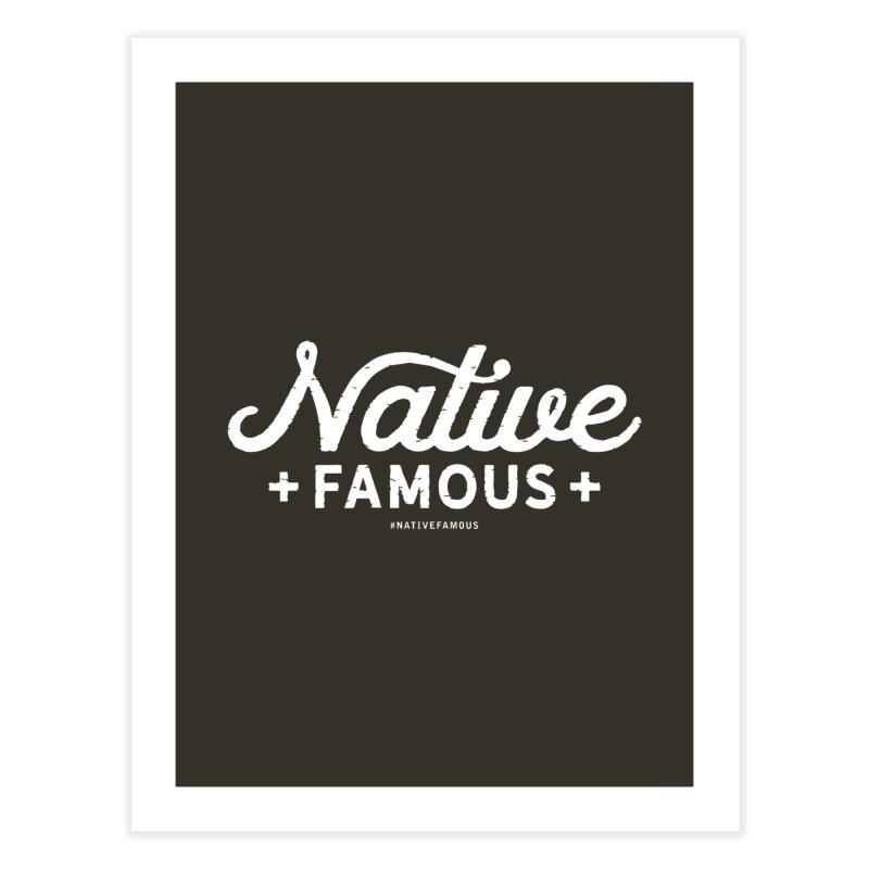Native Famous + WalkingStick Design Co. Home Fine Art Print by WalkingStick Design's Artist Shop