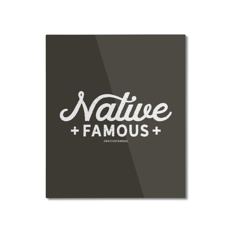Native Famous + WalkingStick Design Co. Home Mounted Aluminum Print by WalkingStick Design's Artist Shop