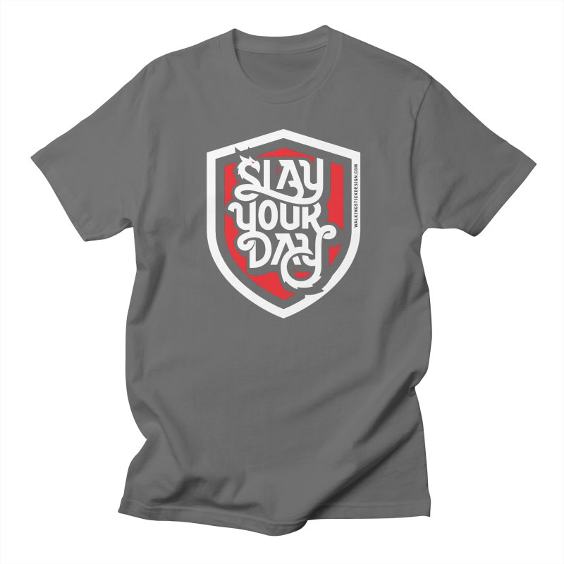 Slay Your Day Men's T-Shirt by WalkingStick Design's Artist Shop