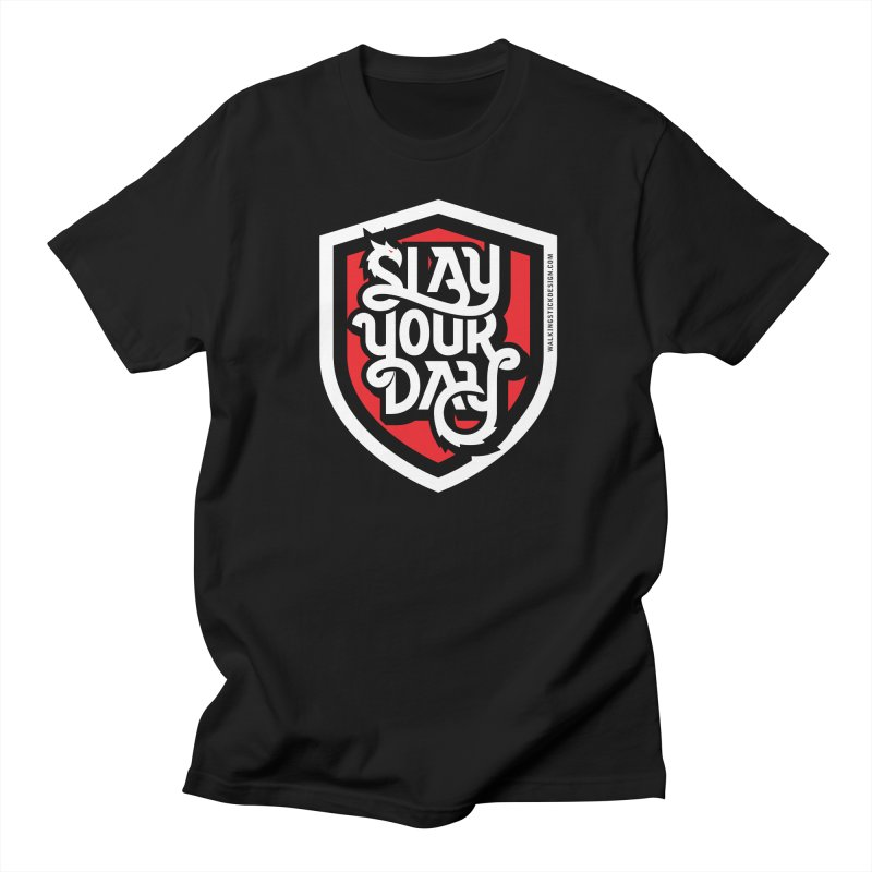 Slay Your Day Women's Unisex T-Shirt by walkingstickdesign's Artist Shop