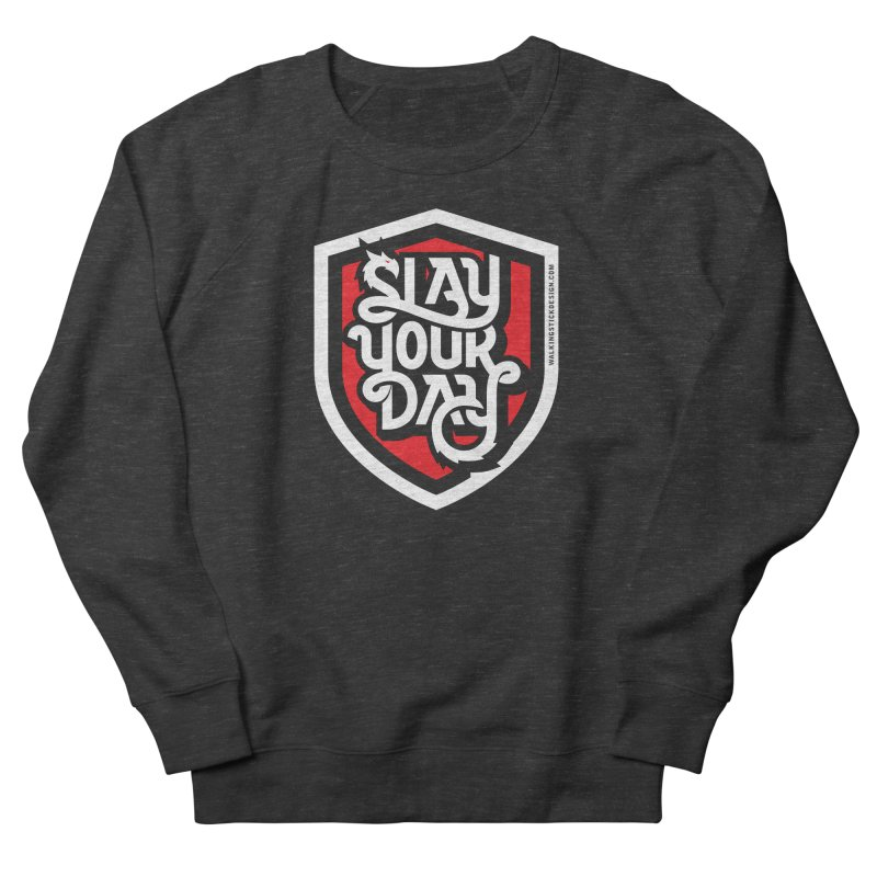 Slay Your Day Men's Sweatshirt by walkingstickdesign's Artist Shop