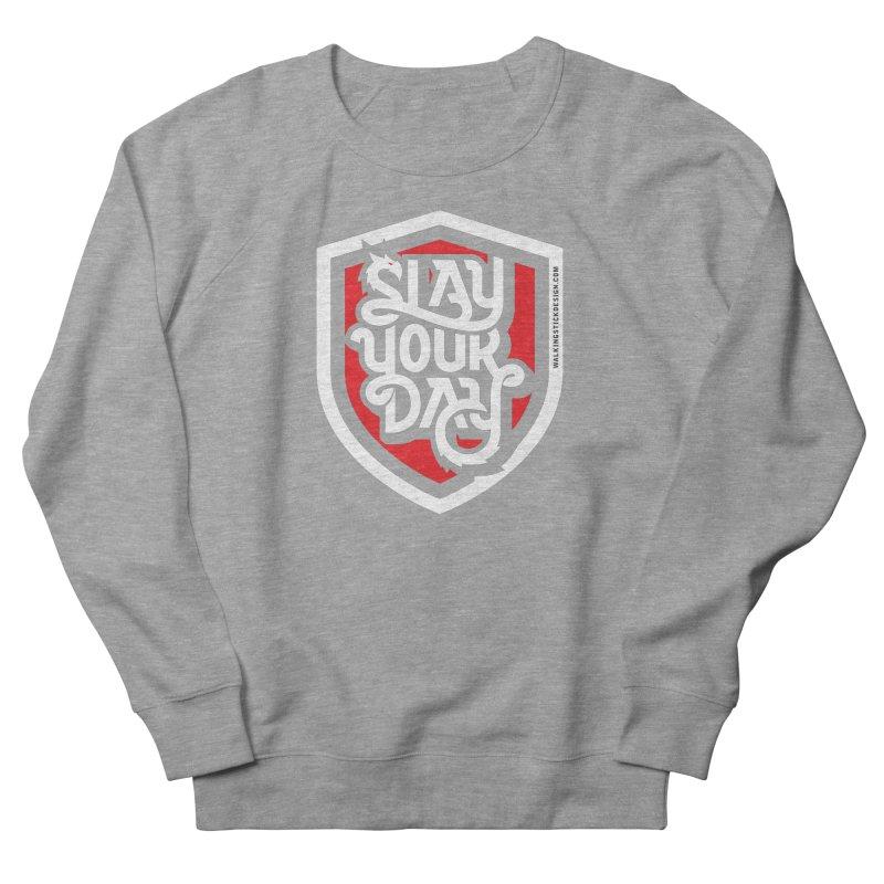 Slay Your Day Men's Sweatshirt by walkingstickdesign's Artist Shop