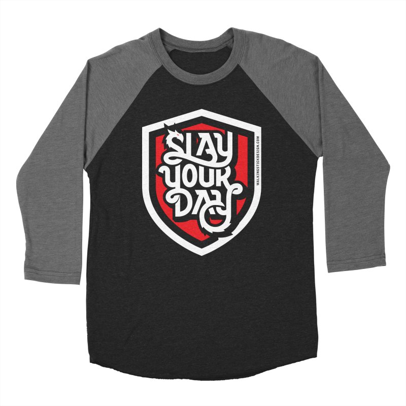 Slay Your Day Men's Baseball Triblend T-Shirt by walkingstickdesign's Artist Shop