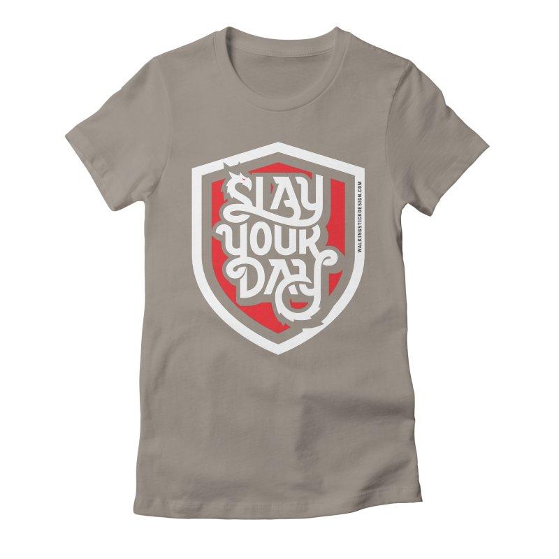 Slay Your Day Women's T-Shirt by WalkingStick Design's Artist Shop