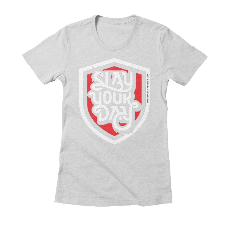 Slay Your Day Women's Fitted T-Shirt by walkingstickdesign's Artist Shop