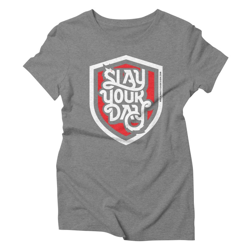 Slay Your Day Women's Triblend T-shirt by walkingstickdesign's Artist Shop