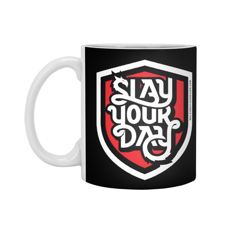 Slay Your Day Accessories Mug by WalkingStick Design's Artist Shop