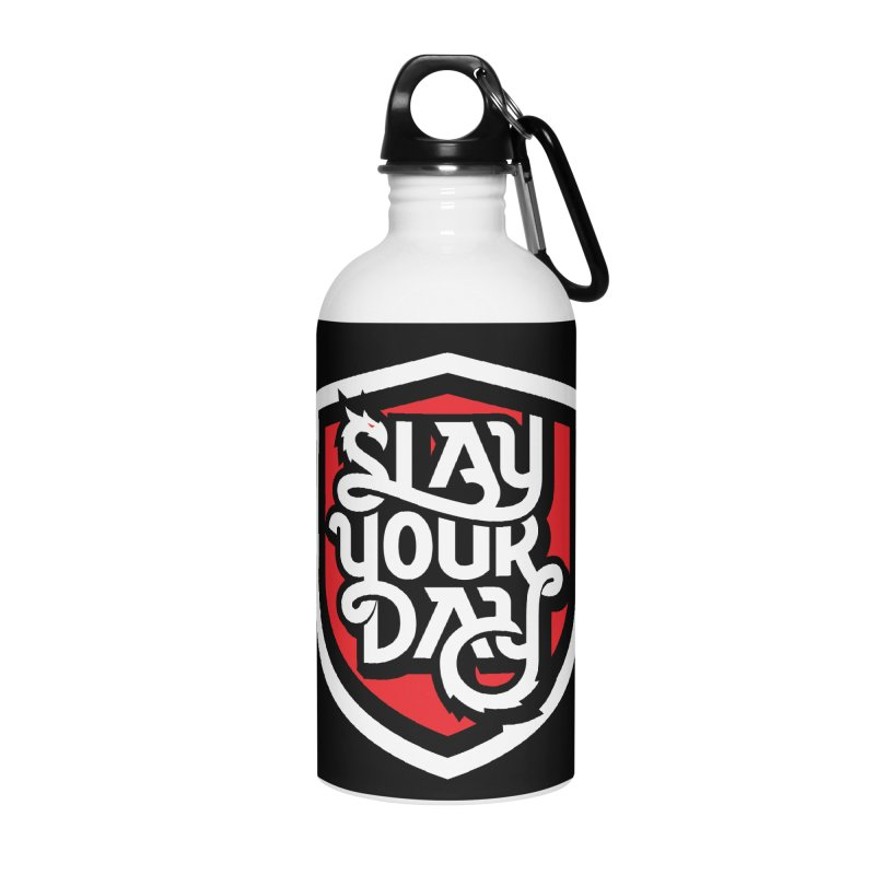 Slay Your Day Accessories Water Bottle by WalkingStick Design's Artist Shop
