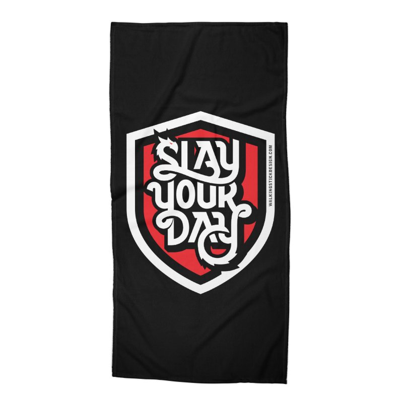 Slay Your Day Accessories Beach Towel by walkingstickdesign's Artist Shop