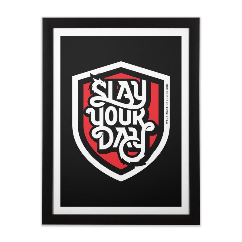 Slay Your Day Home Framed Fine Art Print by WalkingStick Design's Artist Shop