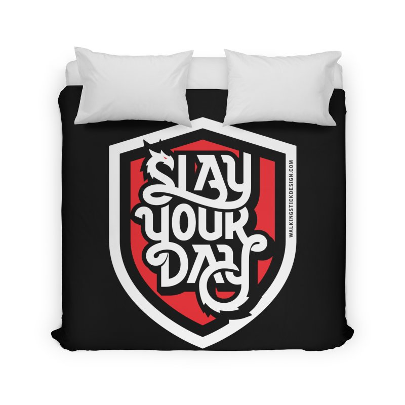 Slay Your Day Home Duvet by WalkingStick Design's Artist Shop