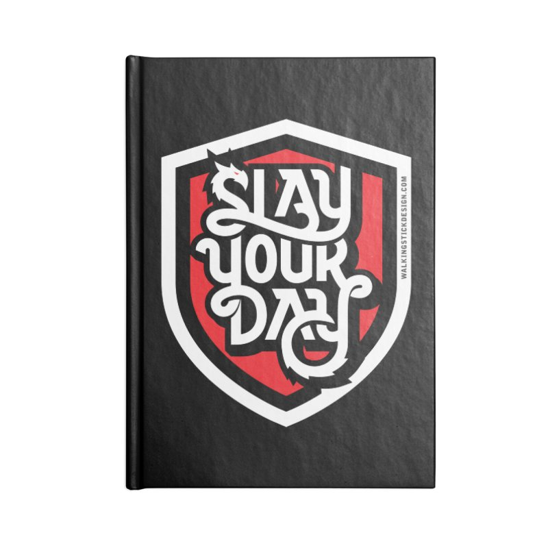 Slay Your Day Accessories Notebook by walkingstickdesign's Artist Shop