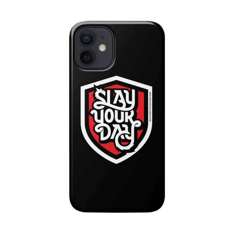 Slay Your Day Accessories Phone Case by WalkingStick Design's Artist Shop
