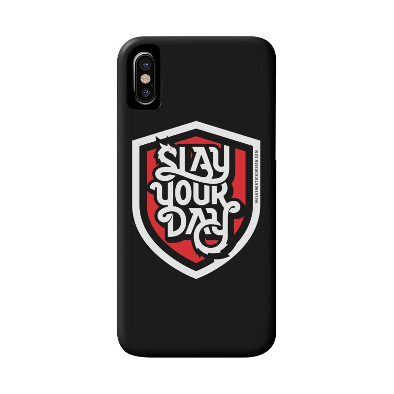 Slay Your Day Accessories Phone Case by walkingstickdesign's Artist Shop