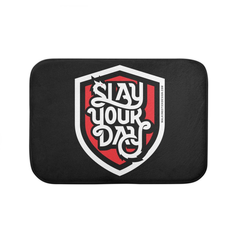 Slay Your Day Home Bath Mat by WalkingStick Design's Artist Shop