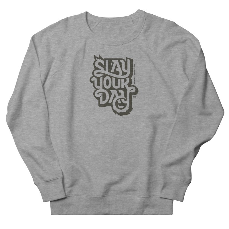 Slay Your Grey Men's Sweatshirt by walkingstickdesign's Artist Shop