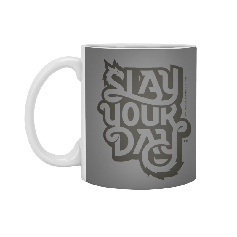 Slay Your Grey Accessories Standard Mug by WalkingStick Design's Artist Shop