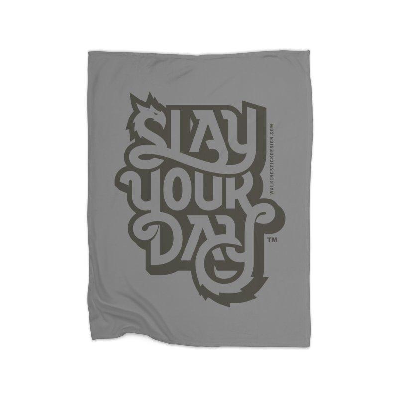 Slay Your Grey Home Blanket by walkingstickdesign's Artist Shop