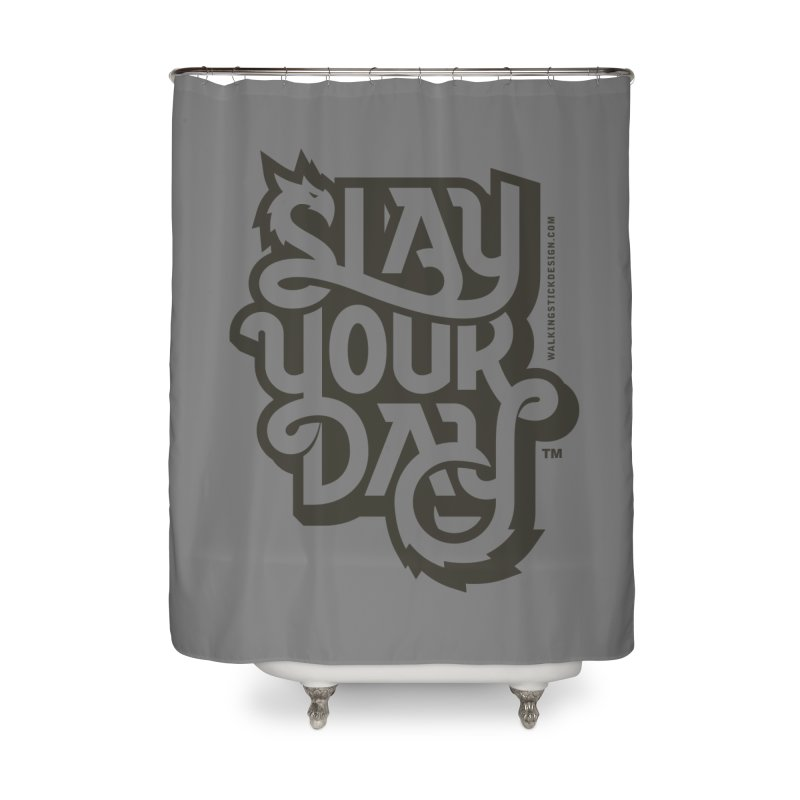Slay Your Grey Home Shower Curtain by walkingstickdesign's Artist Shop