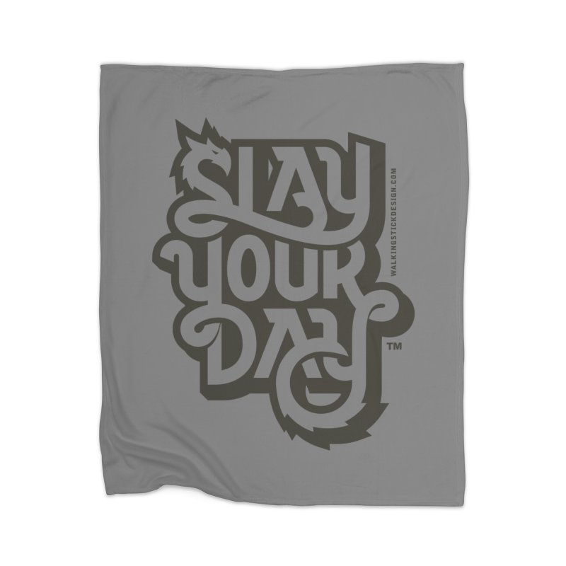 Slay Your Grey Home Blanket by WalkingStick Design's Artist Shop