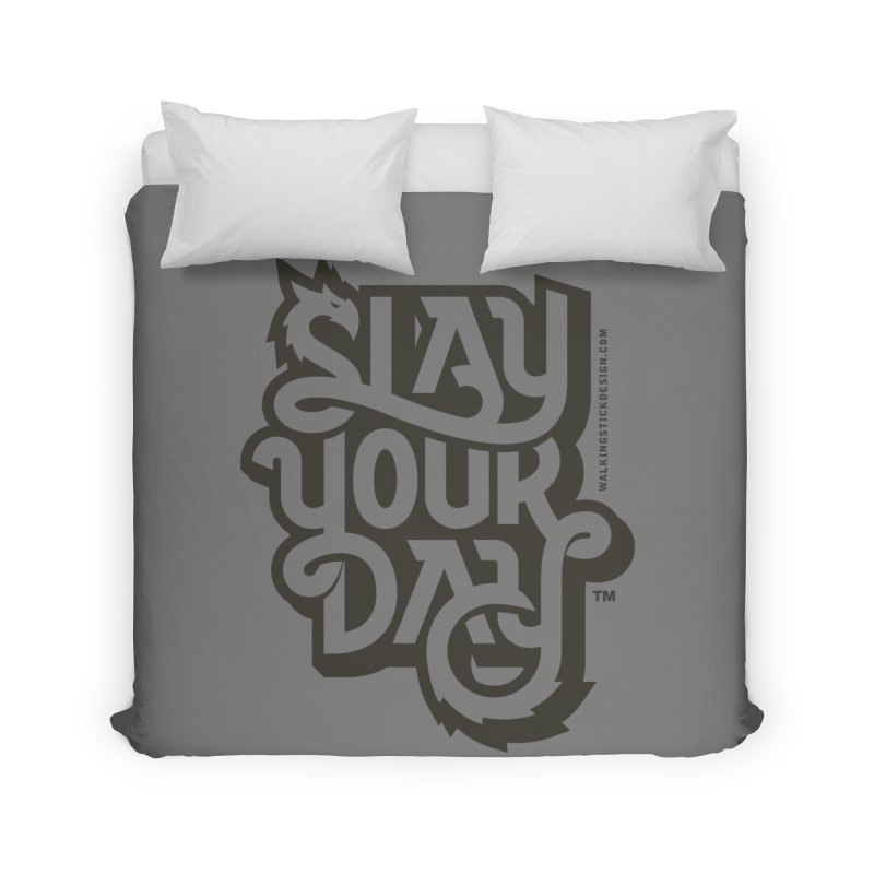 Slay Your Grey Home Duvet by WalkingStick Design's Artist Shop