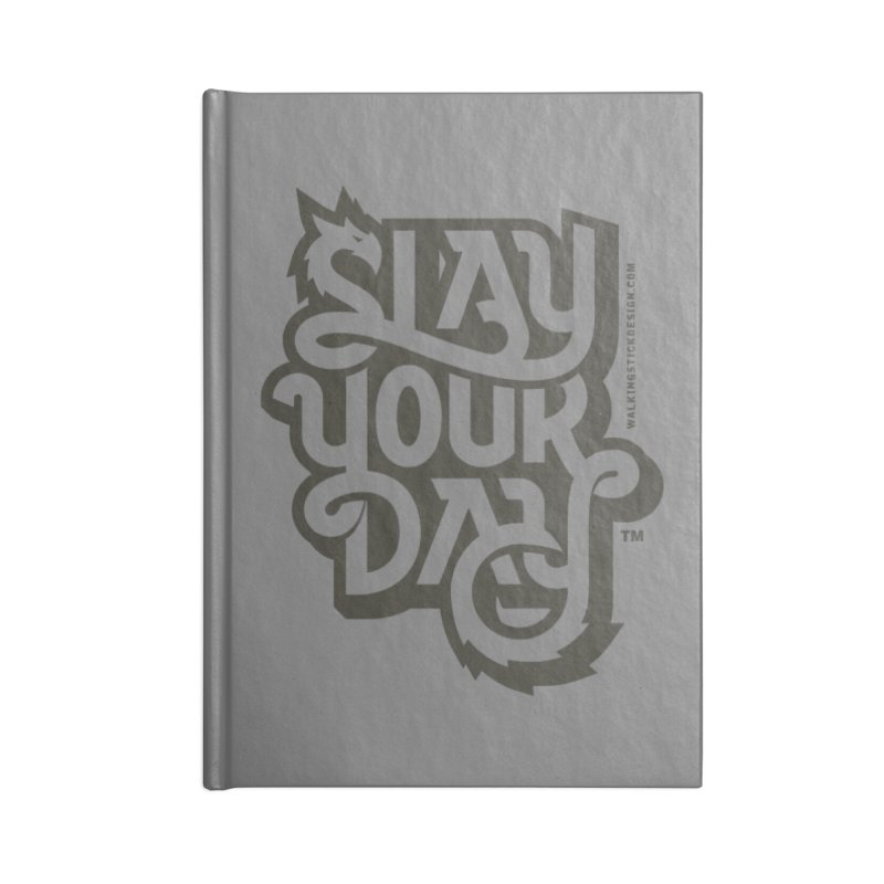 Slay Your Grey Accessories Lined Journal Notebook by WalkingStick Design's Artist Shop