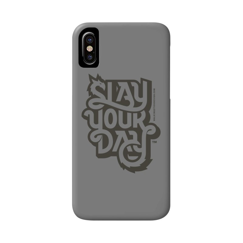 Slay Your Grey Accessories Phone Case by WalkingStick Design's Artist Shop
