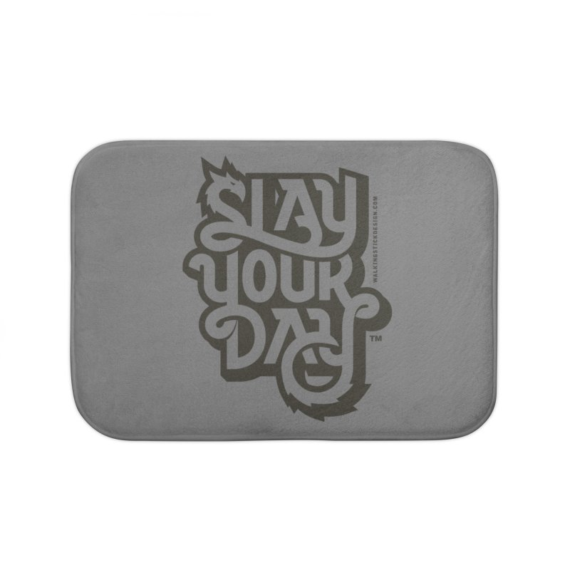 Slay Your Grey Home Bath Mat by walkingstickdesign's Artist Shop