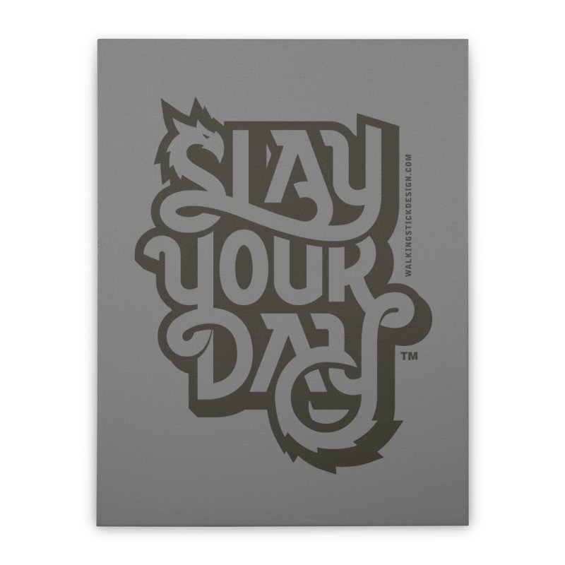 Slay Your Grey Home Stretched Canvas by walkingstickdesign's Artist Shop