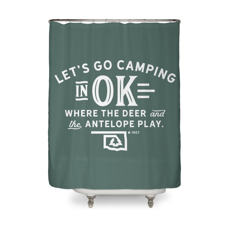 OK Camping Home Shower Curtain by walkingstickdesign's Artist Shop