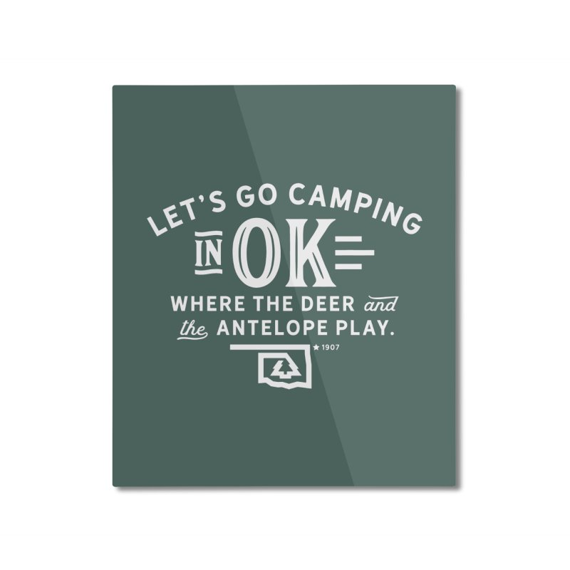 OK Camping Home Mounted Aluminum Print by WalkingStick Design's Artist Shop