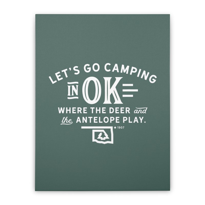 OK Camping Home Stretched Canvas by WalkingStick Design's Artist Shop