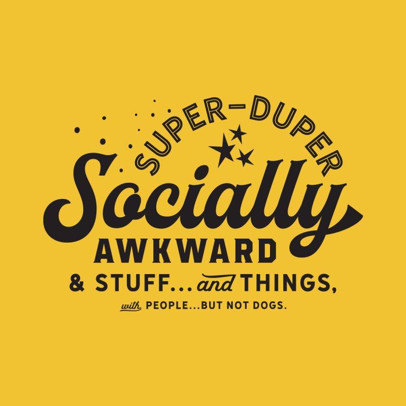 SociallyAwkward_black   by walkingstickdesign's Artist Shop