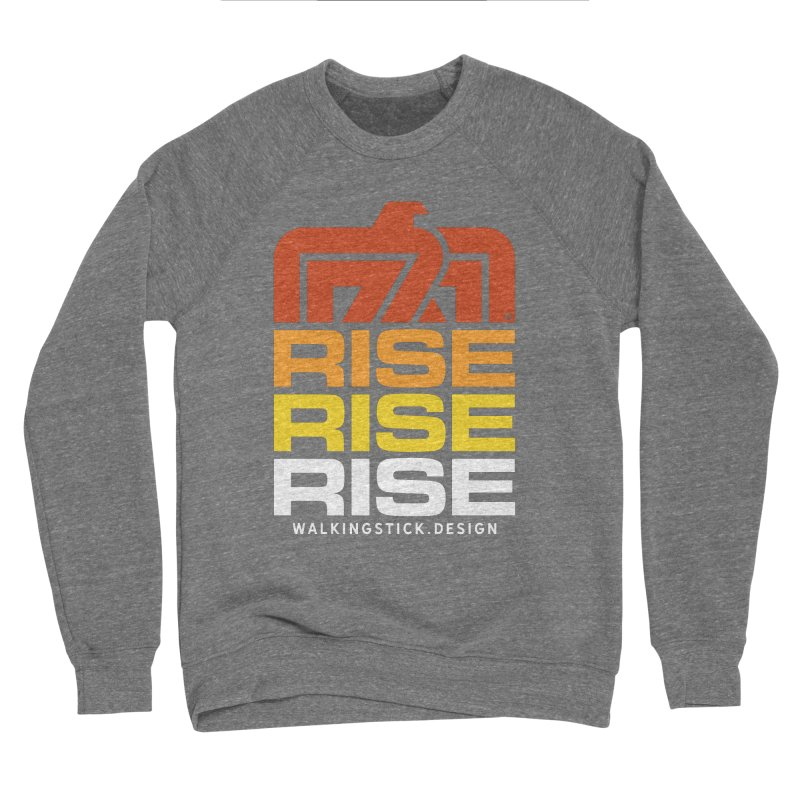 T-BIRD RISE UP + WALKINGSTICK DESIGN CO. Women's Sweatshirt by WalkingStick Design's Artist Shop
