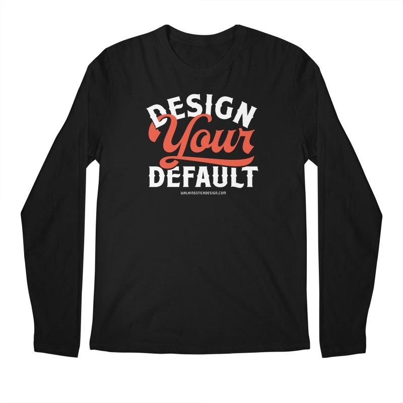 Design Your Default Men's Regular Longsleeve T-Shirt by walkingstickdesign's Artist Shop