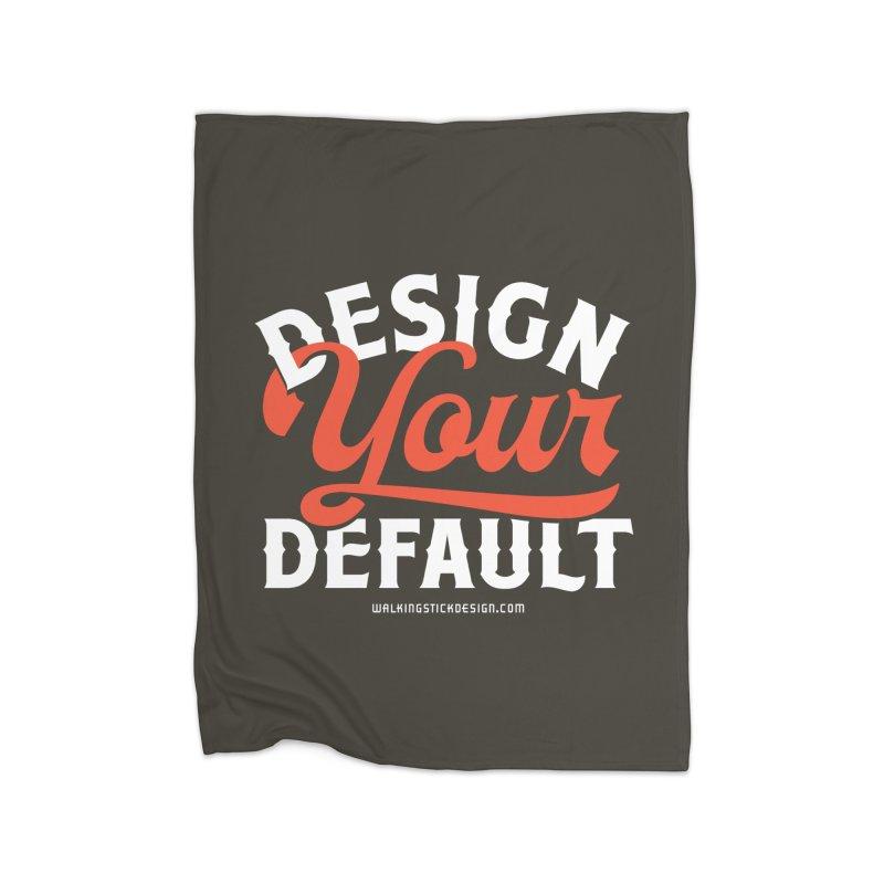Design Your Default Home Blanket by walkingstickdesign's Artist Shop
